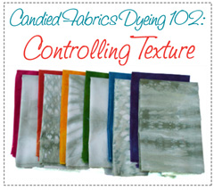 Dyeing 102 Controlling Texture