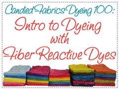 Dyeing 100 Intro to Fiber Reactive Dyes
