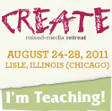 Create Mixed Media Retreat in Chicago, August 2011