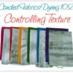 Launched! Dyeing 102: Controlling Texture